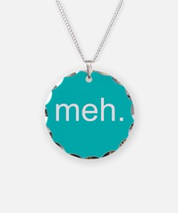 'meh.' Necklace