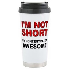 Not Short Concentrated Awesome Travel Mug