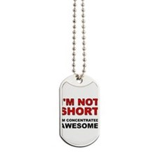 Not Short Concentrated Awesome Dog Tags