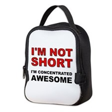 Not Short Concentrated Awesome Neoprene Lunch Bag