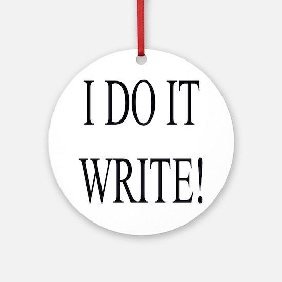 Writer's Ornament (Round)- I Do It Write