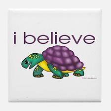 I believe in turtles Tile Coaster
