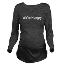 Cute We're hungry Long Sleeve Maternity T-Shirt