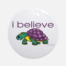 I believe in turtles Ornament (Round)