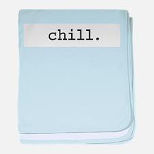 chill.jpg baby blanket