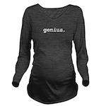 genius.jpg Long Sleeve Maternity T-Shirt