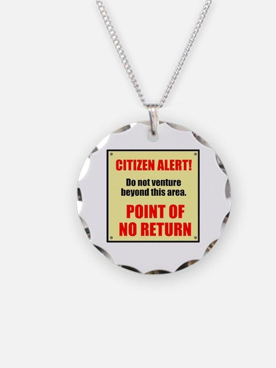 Citizen Alert! No Return! Necklace