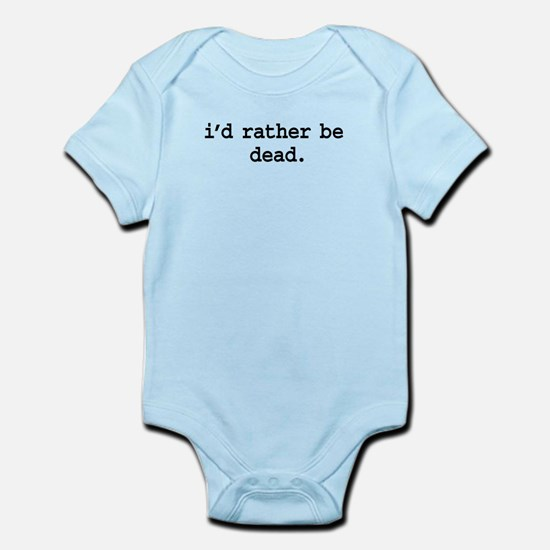 idratherbedeadblk.png Infant Bodysuit