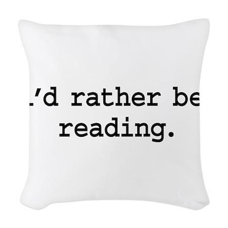 idratherbereadingblk.png Woven Throw Pillow