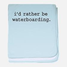 idratherbewaterboardingblk.png baby blanket