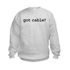 gotcable.png Sweatshirt