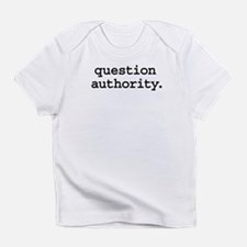 questionauthorityblk.png Infant T-Shirt