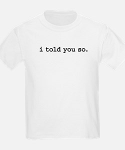 itoldyousoblk.png T-Shirt