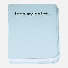 ironmyshirtblk.png baby blanket