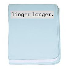 lingerlonger.jpg baby blanket