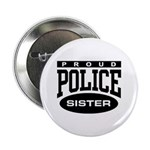 Proud Police Sister Button