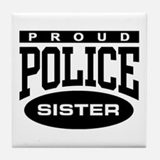 Proud Police Sister Tile Coaster