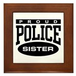 Proud Police Sister Framed Tile