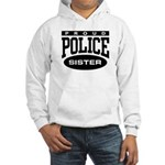 Proud Police Sister Hooded Sweatshirt
