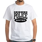 Proud Police Sister White T-Shirt