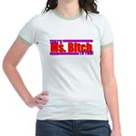 That's Ms. Bitch To You! Jr. Ringer T-Shirt