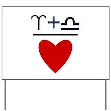 Aries + Libra = Love Yard Sign