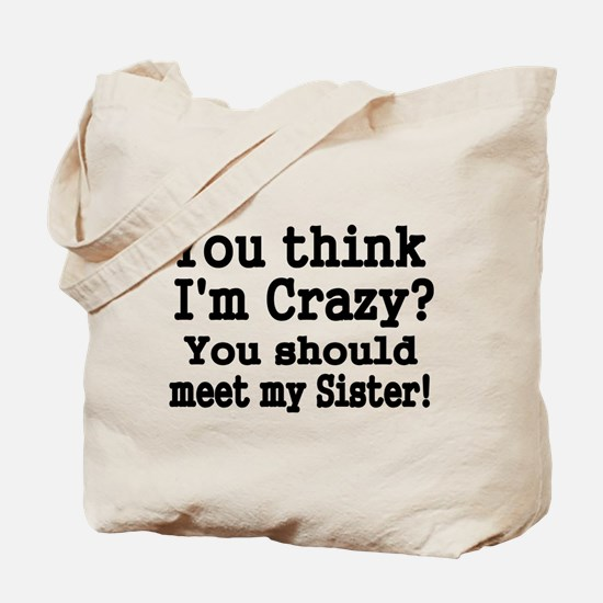 You think Im Crazy Tote Bag