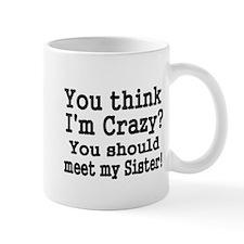 You think Im Crazy Mugs