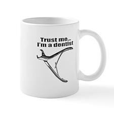 Trust me I'm a dentist. Mug