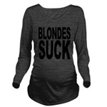 blondessuckblk.png Long Sleeve Maternity T-Shirt