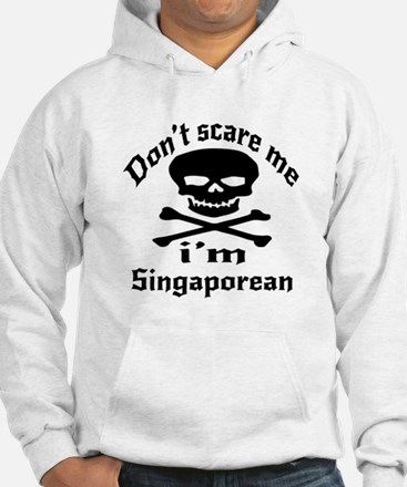 Do Not Scare Me I Am Singaporean Hoodie