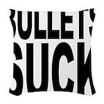 bulletssuck.png Woven Throw Pillow