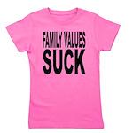 familyvaluessuck.png Girl's Tee