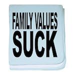 familyvaluessuck.png baby blanket