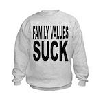 familyvaluessuck.png Kids Sweatshirt