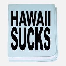 hawaiisucks.png baby blanket