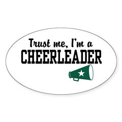Trust Me I'm a Cheerleader Oval Decal