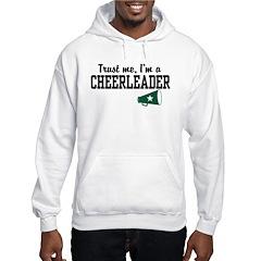 Trust Me I'm a Cheerleader Hoodie