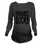 msnbcsucksblk.png Long Sleeve Maternity T-Shirt