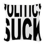 politicssuckblk.png Woven Throw Pillow