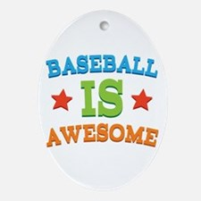 Baseball Is Awesome Ornament (Oval)