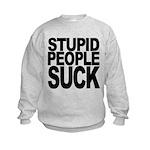 stupidpeoplesuck.png Kids Sweatshirt