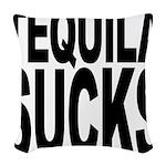 tequilasucks.png Woven Throw Pillow