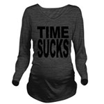 timesucks.png Long Sleeve Maternity T-Shirt