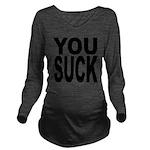 yousuckblk.png Long Sleeve Maternity T-Shirt