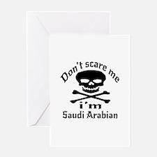 Do Not Scare Me I Am Saudi Arbian Greeting Card