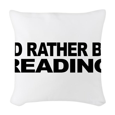 mssidratherbereading.png Woven Throw Pillow