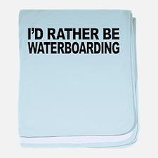 mssidratherbewaterboarding.png baby blanket