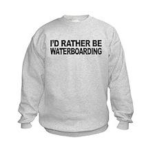 mssidratherbewaterboarding.png Sweatshirt