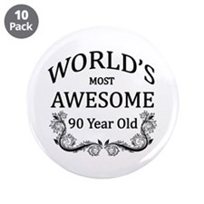 "World's Most Awesome 90 Year Old 3.5"" Button (10 p"